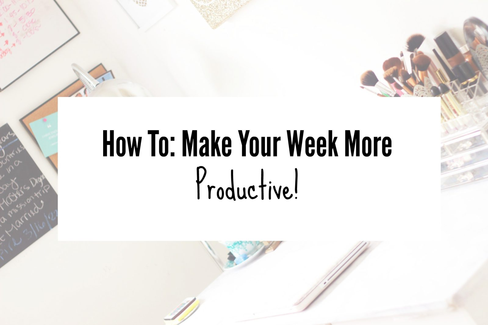 Weekend Preps For A Successful Week | Bellarosablog